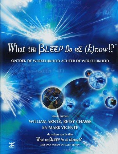 What the bleep do we know!? / druk 1: ontdek de werkelijkheid achter de werkelijkheid