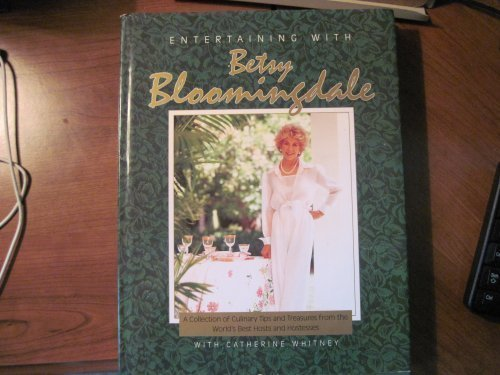 Entertaining With Betsy Bloomingdale: A Collection of Culinary Tips and Treasures from the World's Best Hosts and Hostesses]()