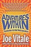 Adventures Within, Joe Vitale, 1410774600