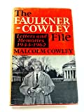 img - for The Faulkner-Cowley File: Letters and Memoiries 1944-1962 book / textbook / text book