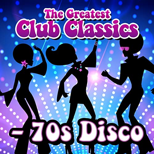 The Greatest Club Classics - 70s -