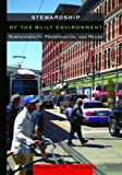 Stewardship of the Built Environment: Sustainability, Preservation, and Reuse (Metropolitan Planning + Design)