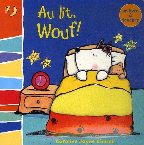 Au lit Wouf ! : un livre à toucher
