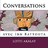 Conversations Avec Ibn Battouta, Lotfi Akalay, 1499743904