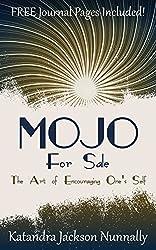 Mojo for Sale: The Art of Encouraging One's Self by Katandra Jackson Nunnally (2014-09-01)