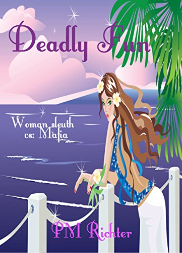 Deadly Fun: (Woman Sleuth vs: Mafia) by [Richter, Pamela M.]