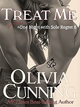 Treat Me (One Night with Sole Regret Book 8) by [Cunning, Olivia]