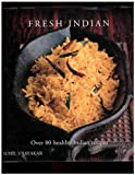 img - for Fresh Indian: Over 80 Healthy Indian Recipes book / textbook / text book