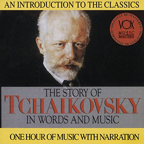 The Story of Tchaikovsky in Words and Music (Of Story And Words Music In)