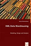 Xml Data Warehousing, Nuwee Wiwatwattana, 3836479117