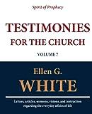 Testimonies for the Church (Volume 7), Ellen G. White, 1467971421