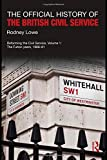 img - for The Official History of the British Civil Service: Reforming the Civil Service, Volume I: The Fulton Years, 1966-81 (Government Official History Series) by Rodney Lowe (2011-01-10) book / textbook / text book
