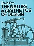 The Nature and Aesthetics of Design, David Pye, 0713652861
