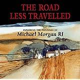 The Road Less Travelled: Exploring the Paintings of Michael Morgan RI