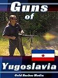 Guns of Yugoslavia
