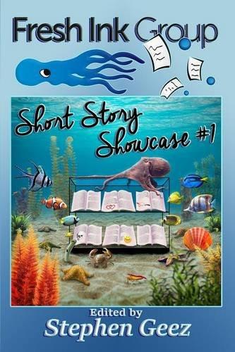 Download Fresh Ink Group Short Story Showcase #1 PDF