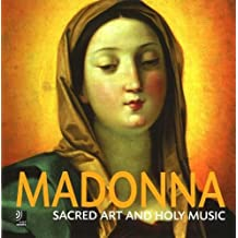Madonna:Sacred Art and Holy Music