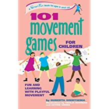 101 Movement Games for Children: Fun and Learning with Playful Moving (SmartFun Activity Books)