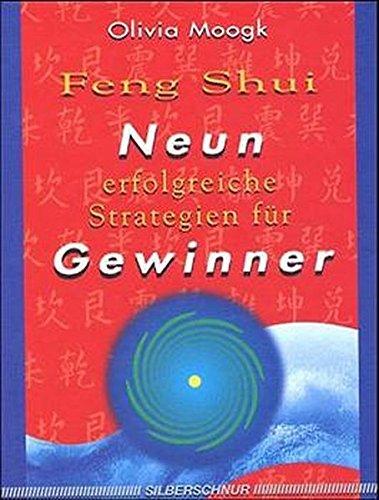 Feng Shui. Neun erfolgreiche Strategien für Gewinner