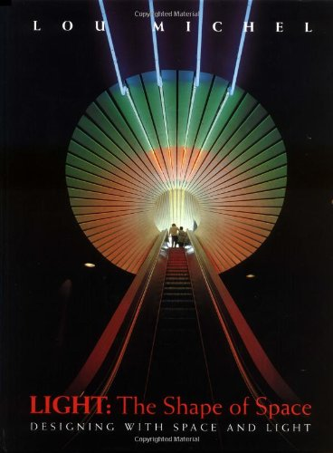 Light: The Shape of Space: Designing with Space and Light