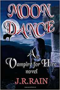 moon dance vampire for hire book 1 jr rain