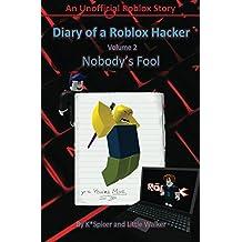 Diary of a Roblox Hacker 2: Nobody's Fool (Roblox Hacker Diaries)