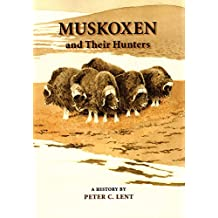Muskoxen and Their Hunters: A History
