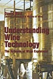 Understanding Wine Technology: The Science of Wine Explained by David Bird (2005-07-31)