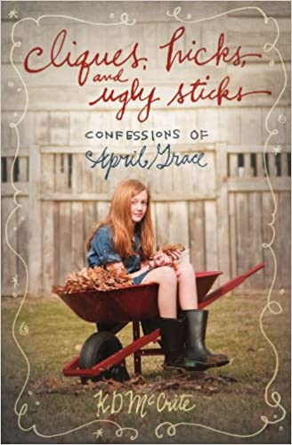 Cliques, Hicks, and Ugly Sticks (The Confessions of April Grace)
