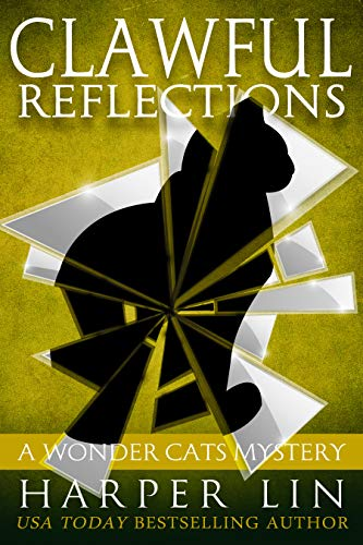 Clawful Reflections (A Wonder Cats Mystery Book 10) by [Lin, Harper]