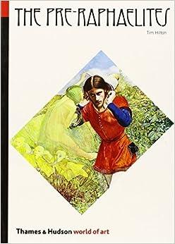 Book The Pre-Raphaelites (World of Art) by Timothy Hilton (1970-10-19)