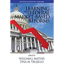 Learning from the Federal Market‐Based Reforms: Lessons for ESSA (The National Education Policy Center Series)