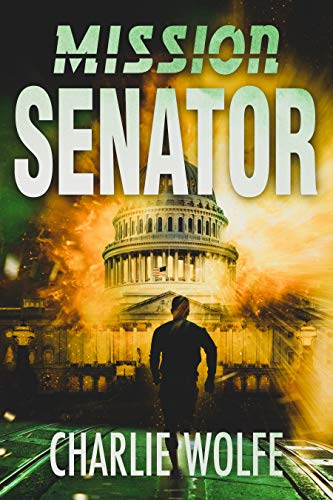 Mission Senator by Charlie Wolfe ebook deal