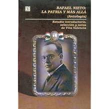 Rafael Nieto La Patria Y Mas Alla: la patria y más allá (Antología)