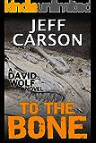 To the Bone: David Wolf Mystery (David Wolf Mystery Thriller Series Book 7)