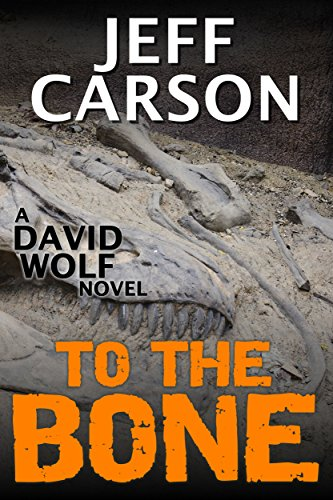 To the Bone: David Wolf Mystery (David Wolf Mystery Thriller Series Book 7) by [Carson, Jeff]