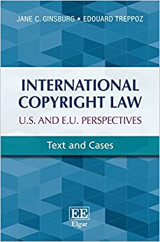 International Copyright Law U.S. and E.U. Perspectives: Text and Cases