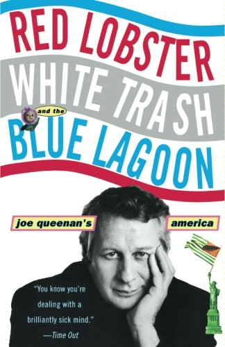 Red Lobster, White Trash, & the Blue Lagoon: Joe Queenan's America