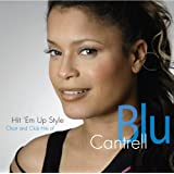 Hit Em' Up Style- Chart And Club Hits Of Blu Cantrell