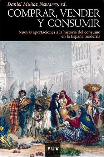 Descargar Ebook for nokia x2 01 gratis Comprar, vender y consumir: Nuevas aportaciones a la historia del consumo en la España moderna (Història) PDF 8437080630