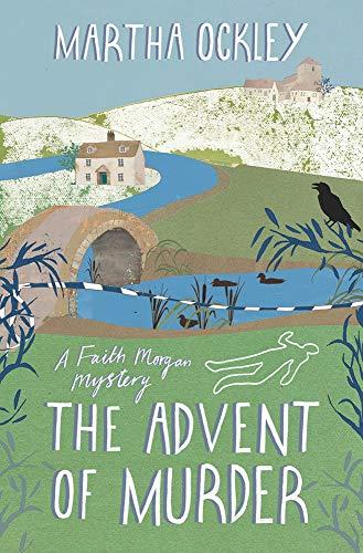 The Advent of Murder (A Faith Morgan Mystery Book) ()