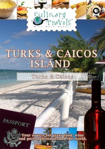 Culinary Travels Turks & Caicos-Island Paradise ()