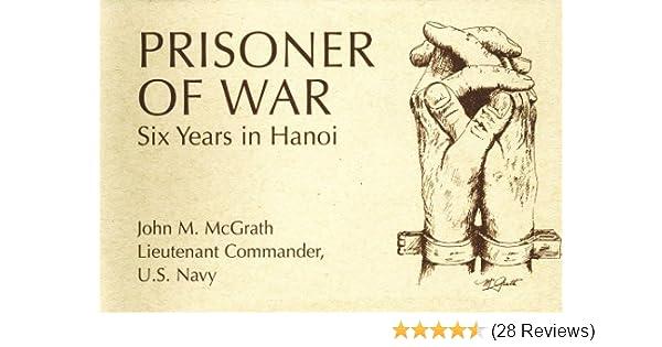 Prisoner Of War Six Years In Hanoi John M Mcgrath