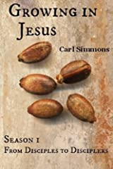 Growing in Jesus (From Disciples to Disciplers) Paperback