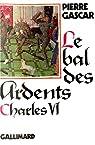 Le bal des ardents. Charles VI par Gascar