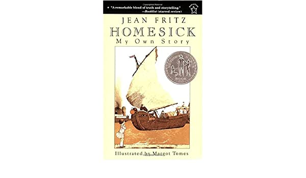 Homesick My Own Story By Jean Fritz Newbery Honor Book Ages 8 12