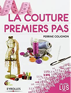 La couture, premiers pas  Le guide indispensable de la couturière néophyte ! 991bc9714d2e