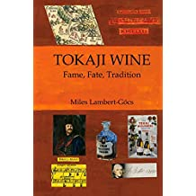 Tokaji Wine: Fame, Fate, Tradition