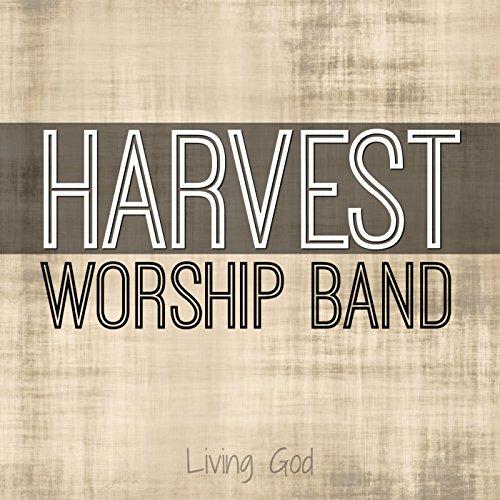 Harvest Worship Band: Living God