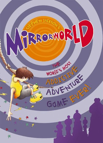 Read Online Mirrorworld: The World's Most Addictive Adventure Game Ever! PDF